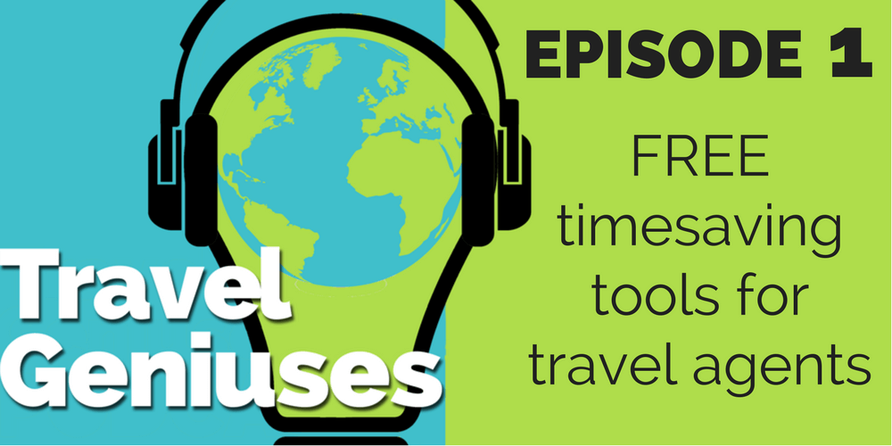 FREE time saving tools travel agents can use every day - Travel Geniuses
