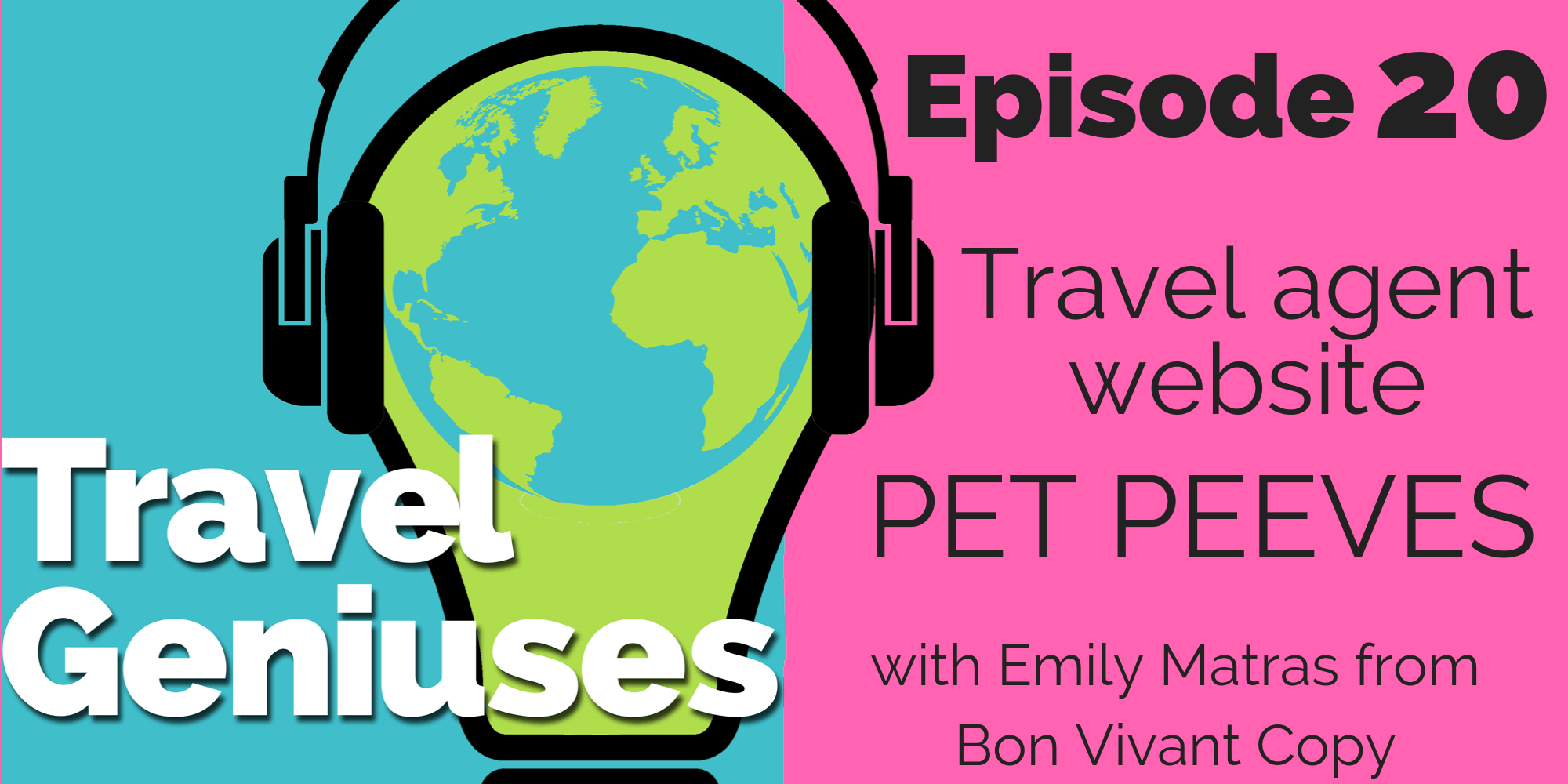 Episode 20 - Travel Agent Website Pet Peeves with Emily Matras
